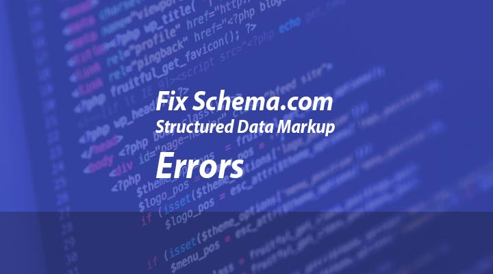 Fix Schema Structured Data Markup Errors